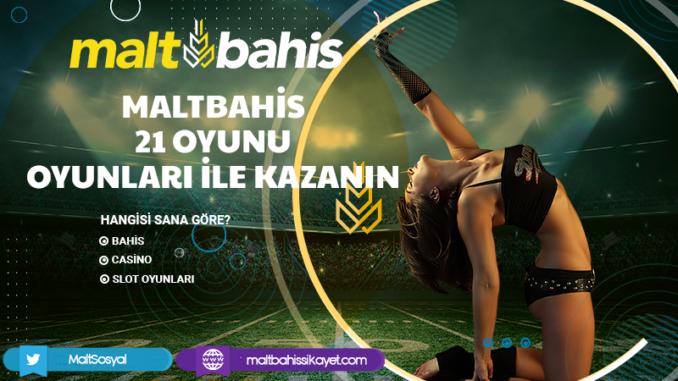 Maltbahis 21 Oyunu Oyunları ile Kazanın Bilgileri