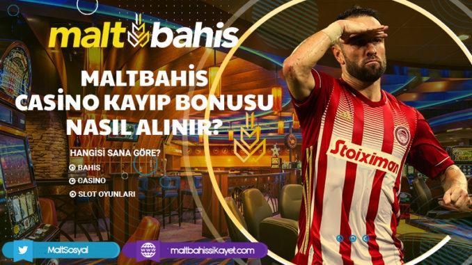 Maltbahis Casino Kayıp Bonusu Nasıl Alınır