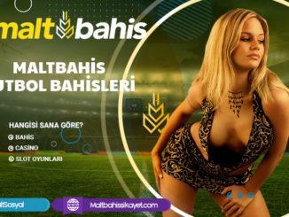 Maltbahis Futbol Bahisleri