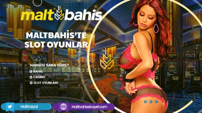 Maltbahis'te Slot Oyunlar